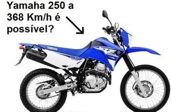 Erros que valem vitória: Moto Yamaha/XTZ 250X a 368 Km/h?