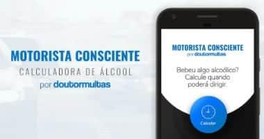 Conheça o App do Doutor Multas Capaz de Calcular em Quanto Tempo Você Poderá Assumir o Volante Após Beber